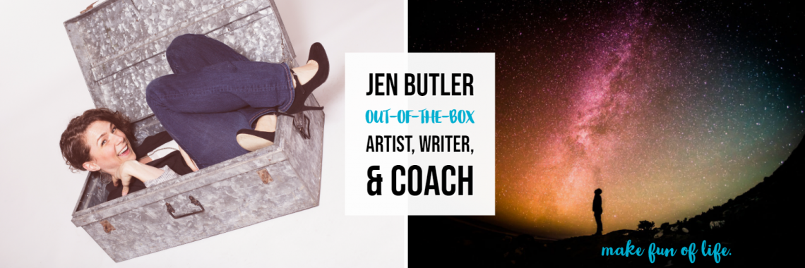 Jen Butler: out-of-the-box artist, writer, & coach
